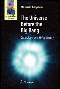 The Universe Before the Big Bang